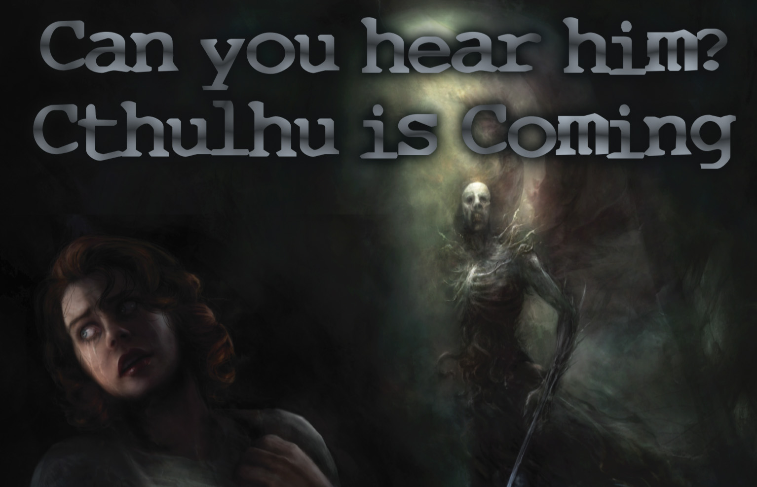 Cthulhu is coming
